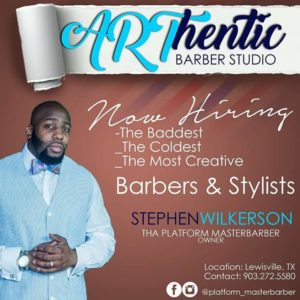I am now Hiring the best of the best Barbers and Stylist around the Dallas Metroplex area. (ARThentic Barber Studio) is located in Lewisville Tx up under the Leadership and Owner Stephen Platform Masterbarber. Please call for more information at 903-272-5580.